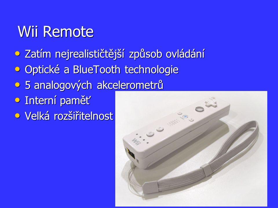 Wii Remote Zatím nejrealističtější způsob ovládání