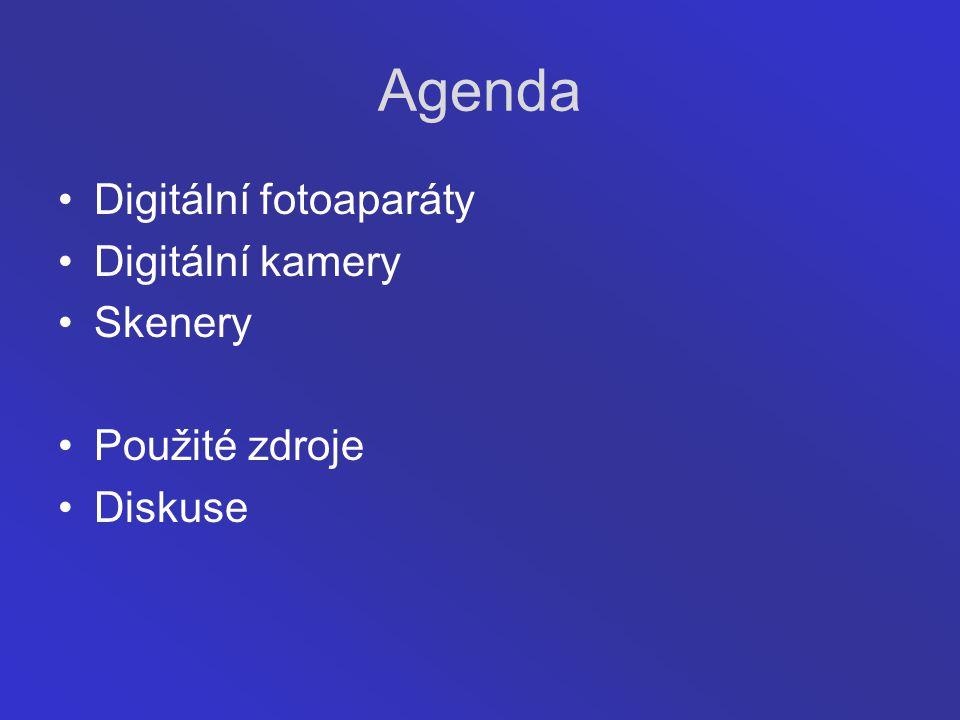 Agenda Digitální fotoaparáty Digitální kamery Skenery Použité zdroje