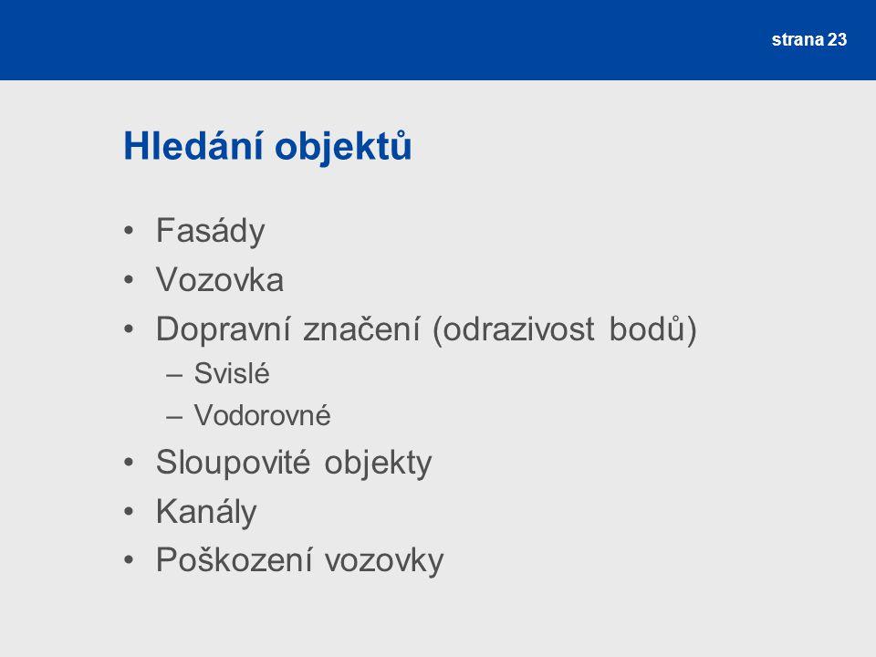 Hledání objektů Fasády Vozovka Dopravní značení (odrazivost bodů)