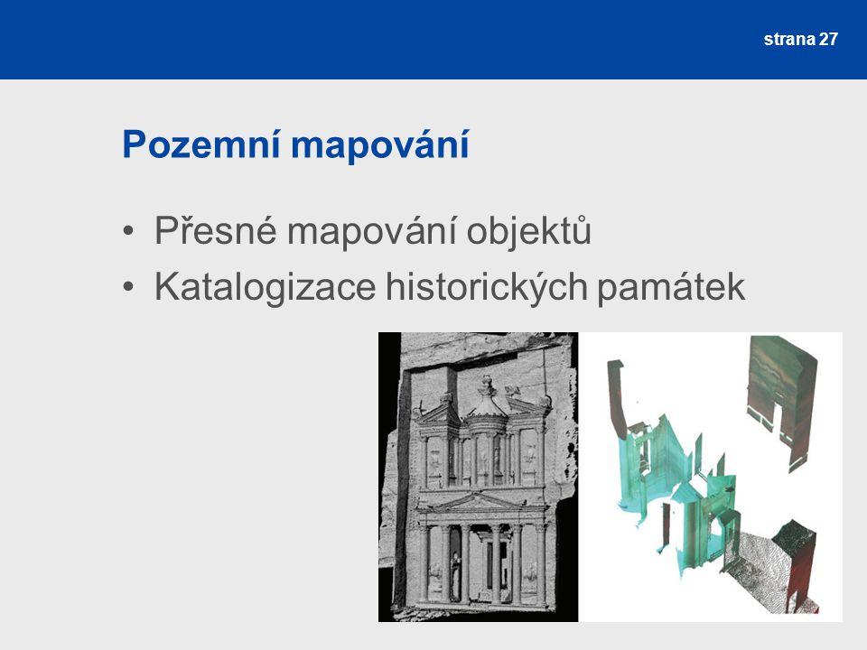 Pozemní mapování Přesné mapování objektů Katalogizace historických památek