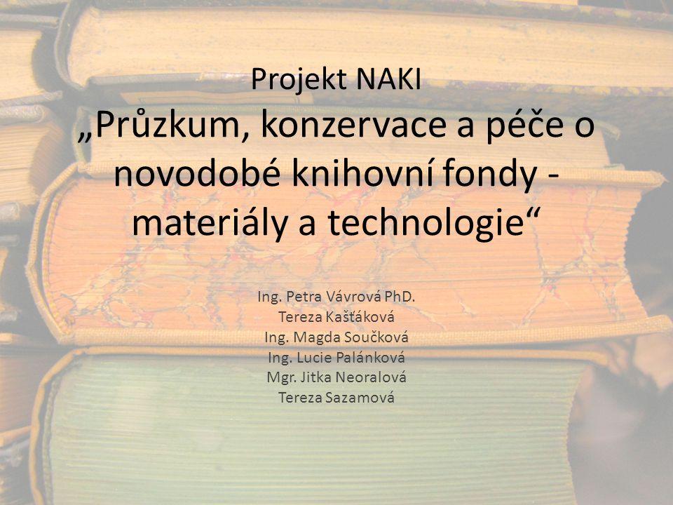 """Projekt NAKI """"Průzkum, konzervace a péče o novodobé knihovní fondy - materiály a technologie"""