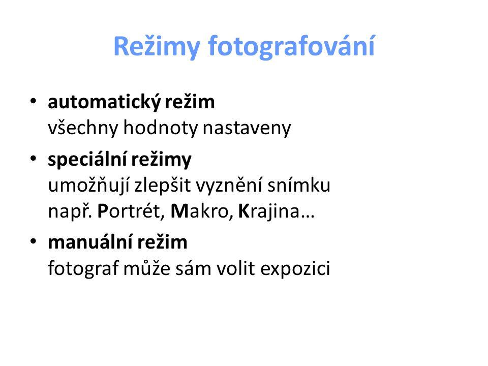 Režimy fotografování automatický režim všechny hodnoty nastaveny