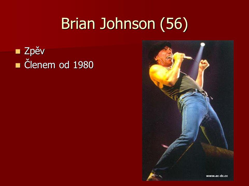 Brian Johnson (56) Zpěv Členem od 1980