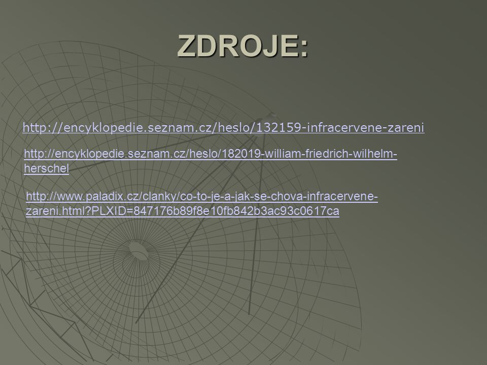 ZDROJE: http://encyklopedie.seznam.cz/heslo/132159-infracervene-zareni