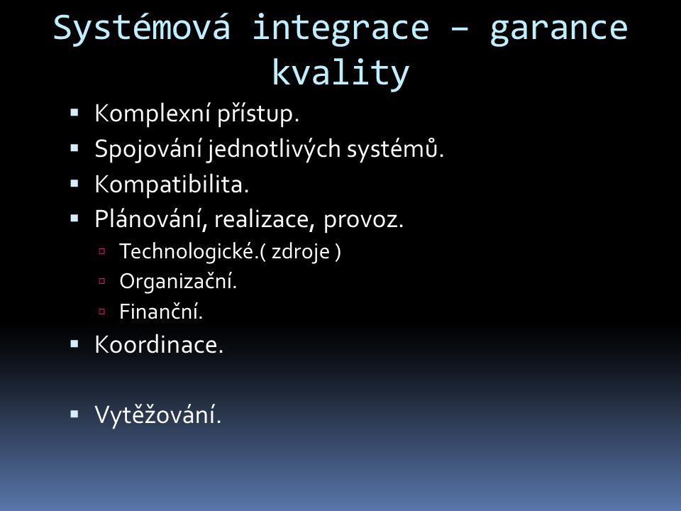 Systémová integrace – garance kvality
