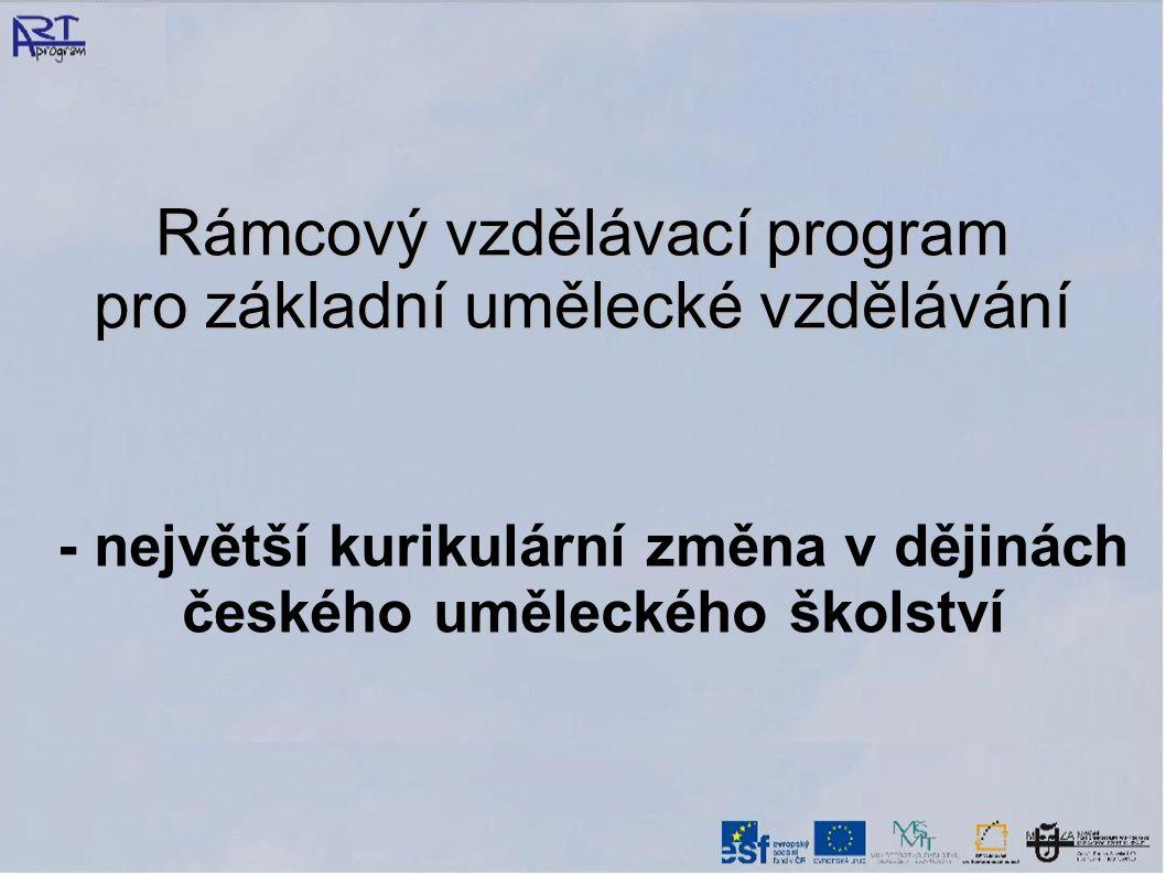 - největší kurikulární změna v dějinách českého uměleckého školství