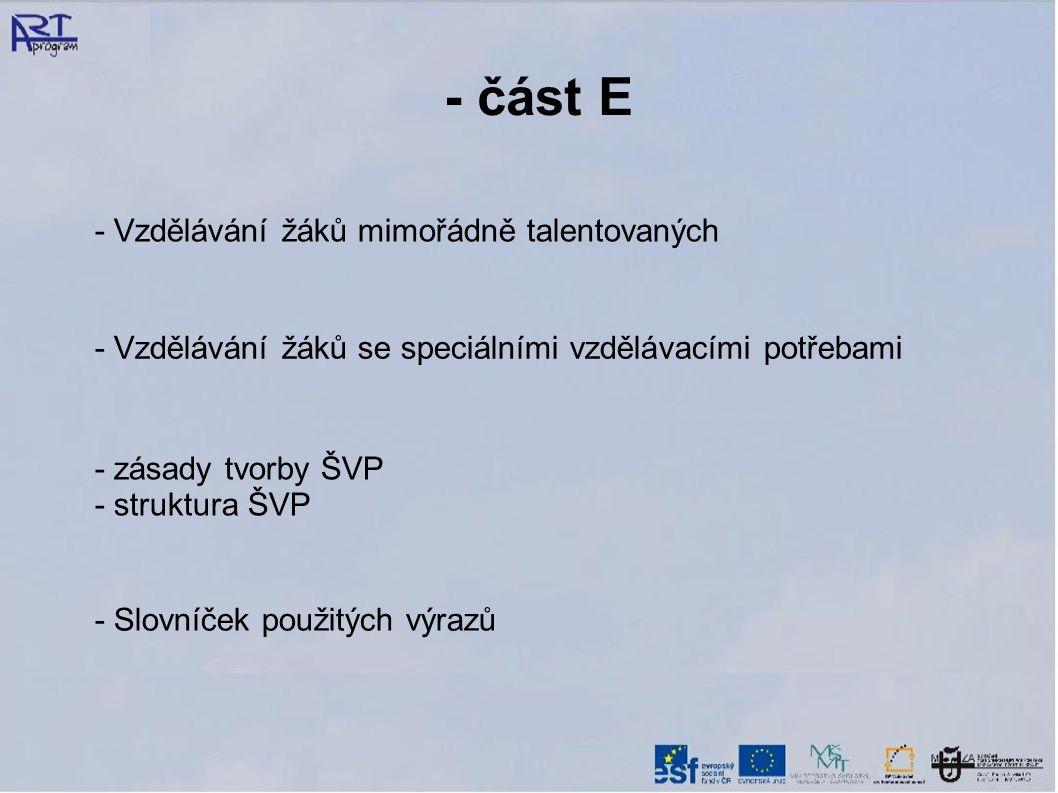 - část E - Vzdělávání žáků mimořádně talentovaných