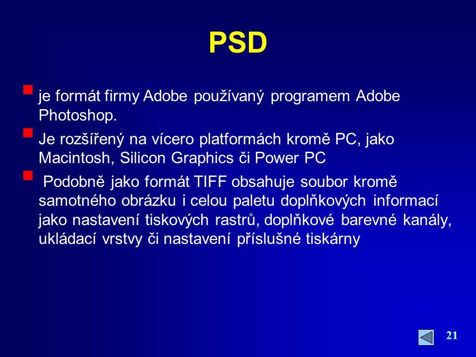PSD je formát firmy Adobe používaný programem Adobe Photoshop.