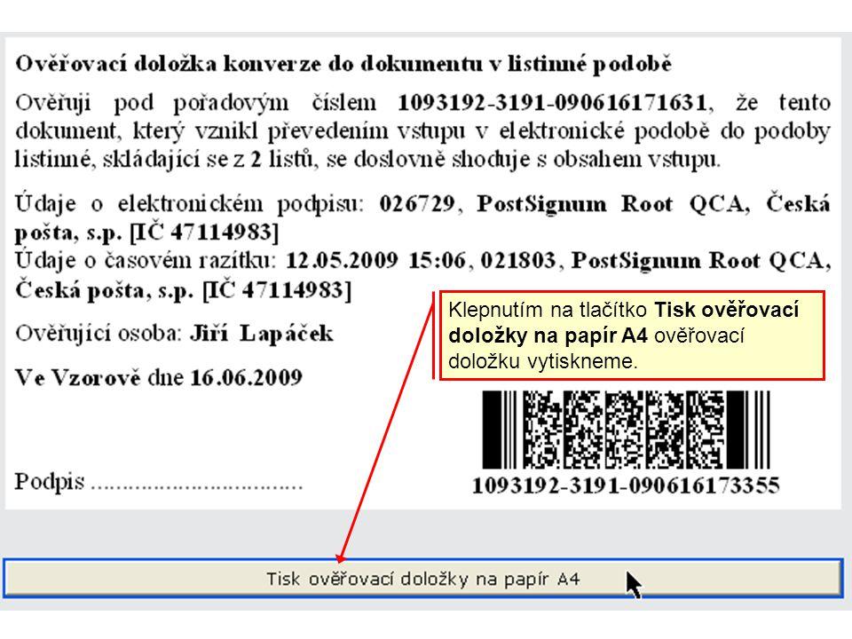 Klepnutím na tlačítko Tisk ověřovací doložky na papír A4 ověřovací doložku vytiskneme.