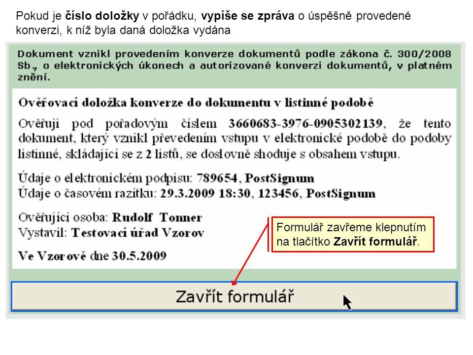 Pokud je číslo doložky v pořádku, vypíše se zpráva o úspěšně provedené konverzi, k níž byla daná doložka vydána