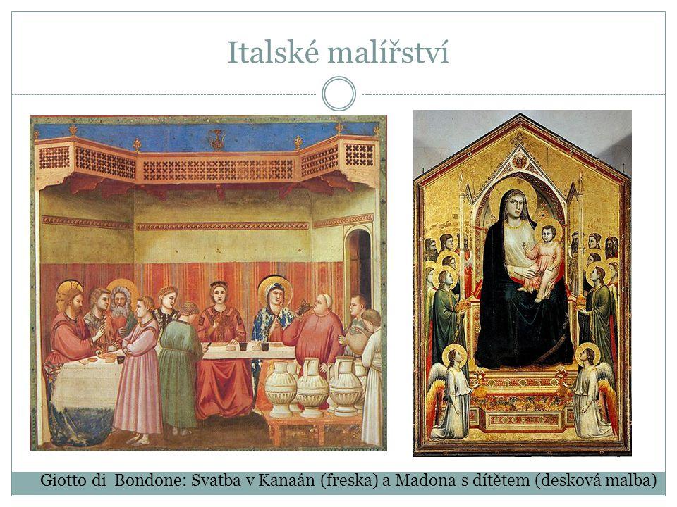 Italské malířství Giotto di Bondone: Svatba v Kanaán (freska) a Madona s dítětem (desková malba)