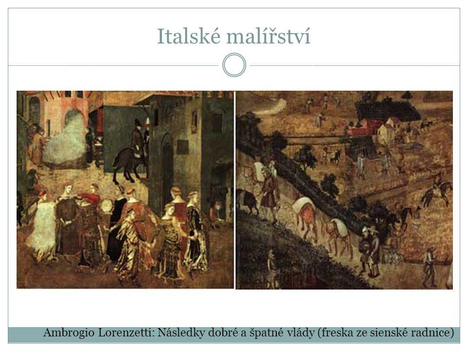 Italské malířství Ambrogio Lorenzetti: Následky dobré a špatné vlády (freska ze sienské radnice)