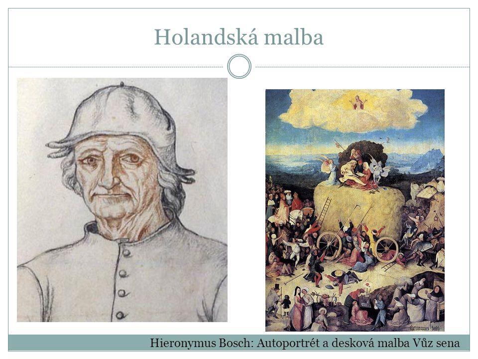 Holandská malba Hieronymus Bosch: Autoportrét a desková malba Vůz sena