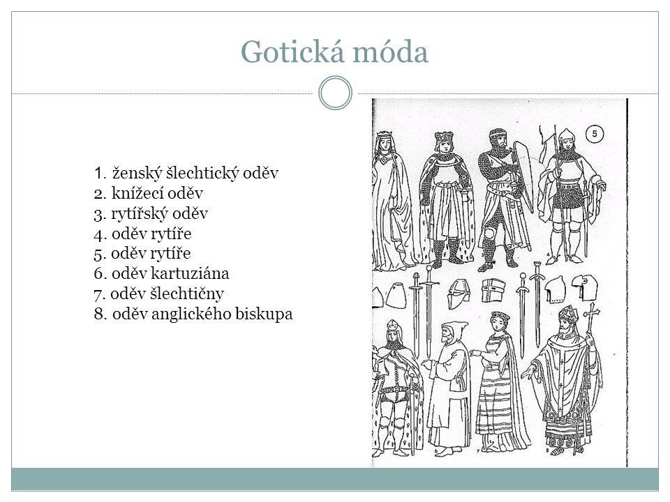 Gotická móda 1. ženský šlechtický oděv 2. knížecí oděv