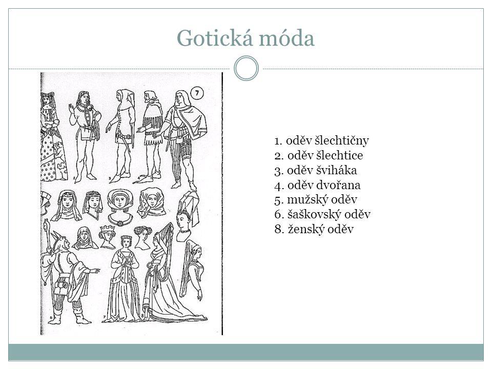 Gotická móda 1. oděv šlechtičny 2. oděv šlechtice 3. oděv šviháka