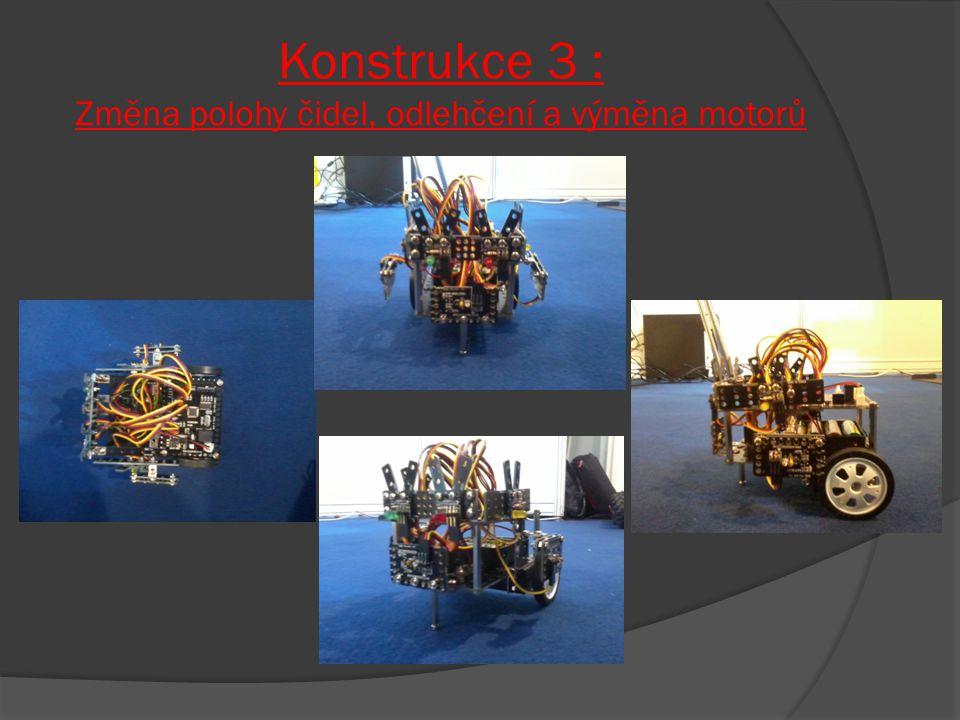 Konstrukce 3 : Změna polohy čidel, odlehčení a výměna motorů