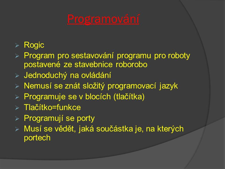 Programování Rogic. Program pro sestavování programu pro roboty postavené ze stavebnice roborobo. Jednoduchý na ovládání.