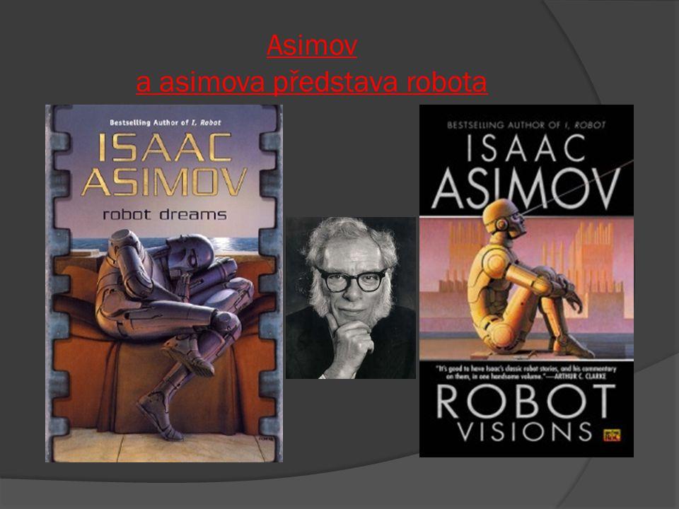 Asimov a asimova představa robota