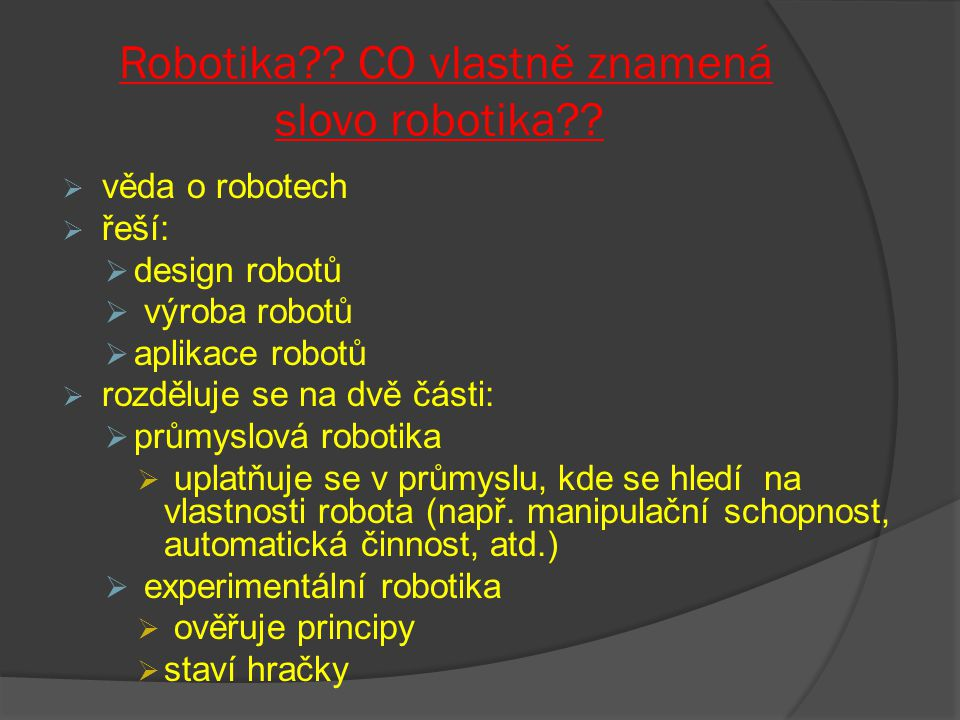 Robotika CO vlastně znamená slovo robotika