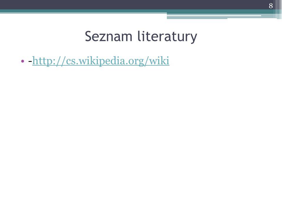 Seznam literatury -http://cs.wikipedia.org/wiki