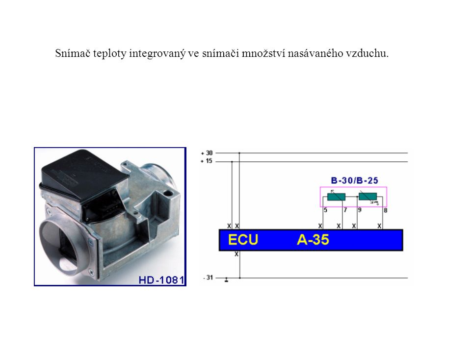 Snímač teploty integrovaný ve snímači množství nasávaného vzduchu.