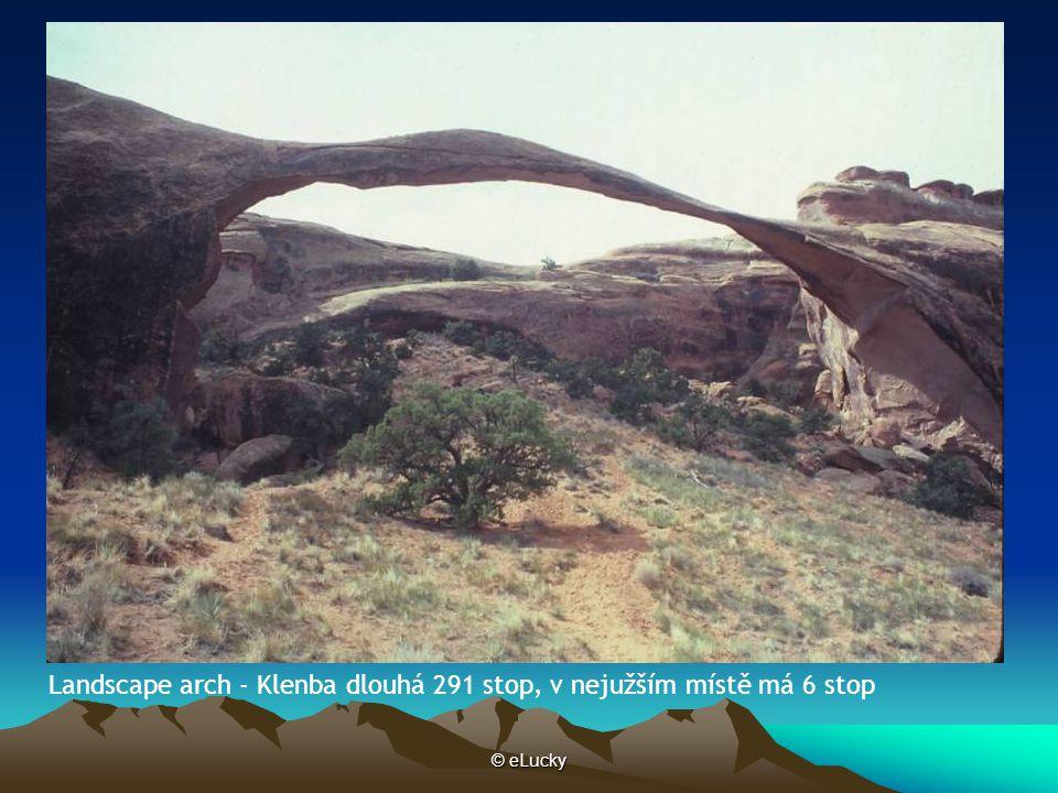 Landscape arch - Klenba dlouhá 291 stop, v nejužším místě má 6 stop