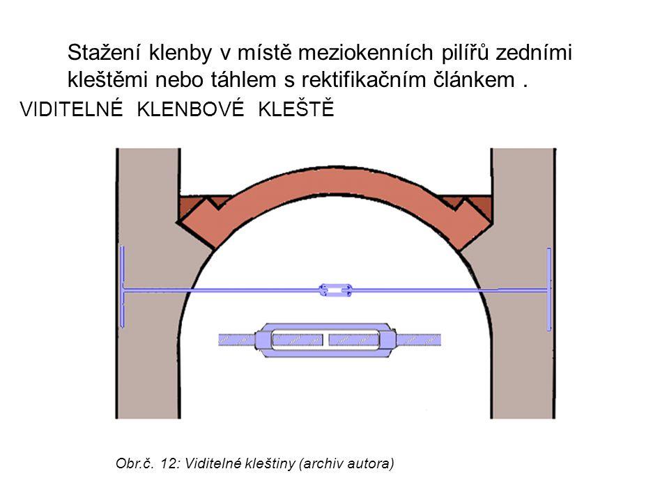 Stažení klenby v místě meziokenních pilířů zedními kleštěmi nebo táhlem s rektifikačním článkem .