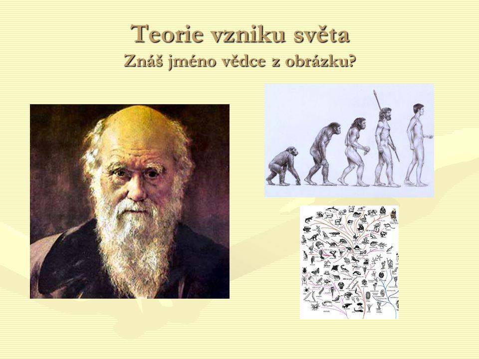 Teorie vzniku světa Znáš jméno vědce z obrázku