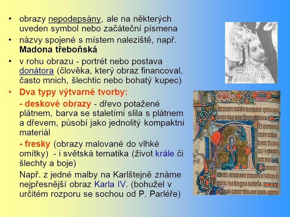 obrazy nepodepsány, ale na některých uveden symbol nebo začáteční písmena