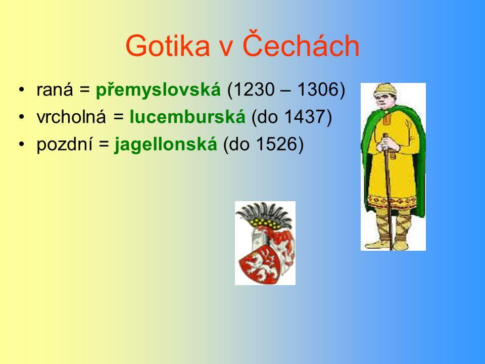Gotika v Čechách raná = přemyslovská (1230 – 1306)