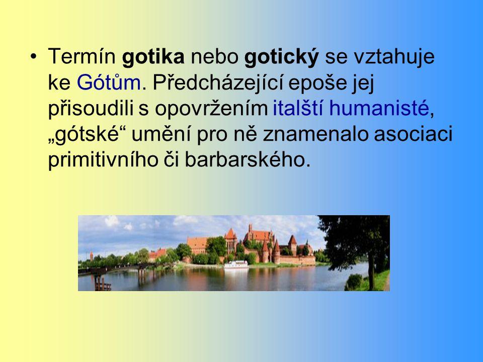 Termín gotika nebo gotický se vztahuje ke Gótům