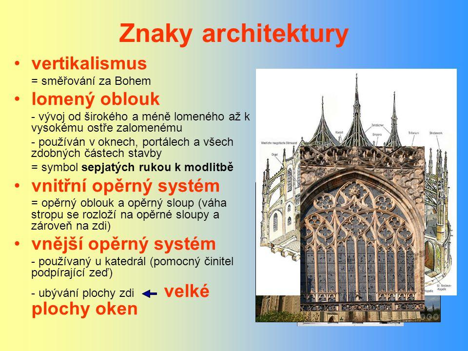 Znaky architektury vertikalismus lomený oblouk vnitřní opěrný systém