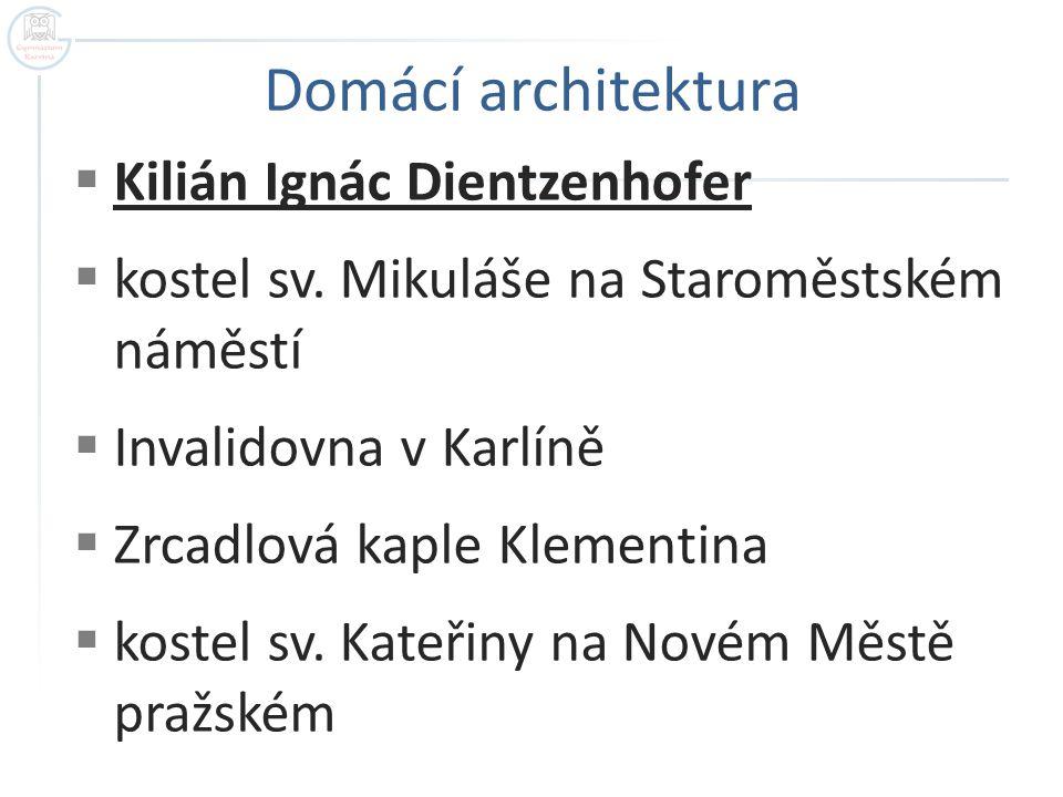 Domácí architektura Kilián Ignác Dientzenhofer