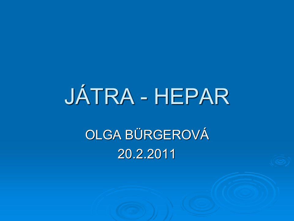 JÁTRA - HEPAR OLGA BÜRGEROVÁ 20.2.2011