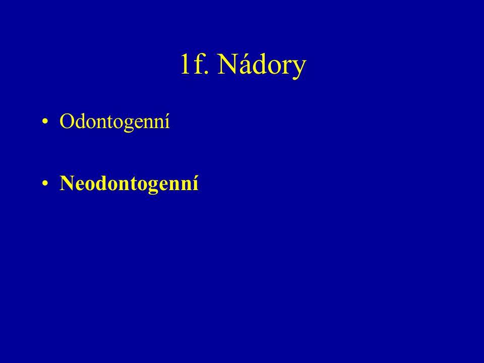 1f. Nádory Odontogenní Neodontogenní