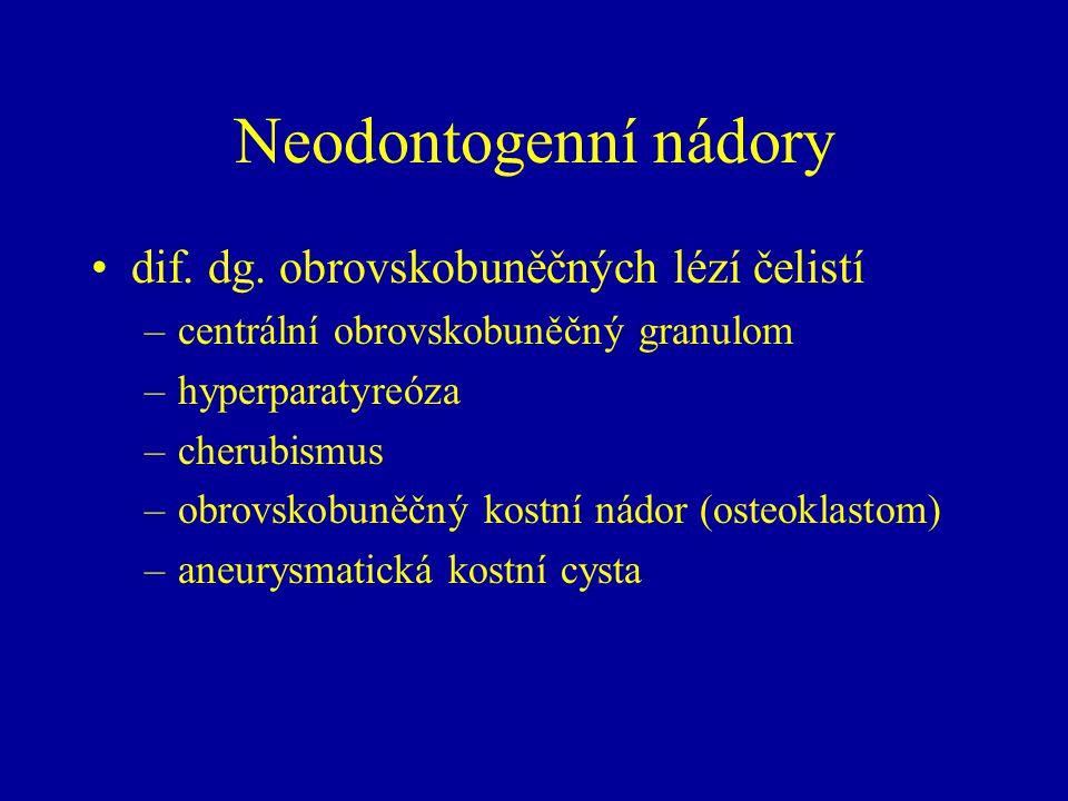 Neodontogenní nádory dif. dg. obrovskobuněčných lézí čelistí
