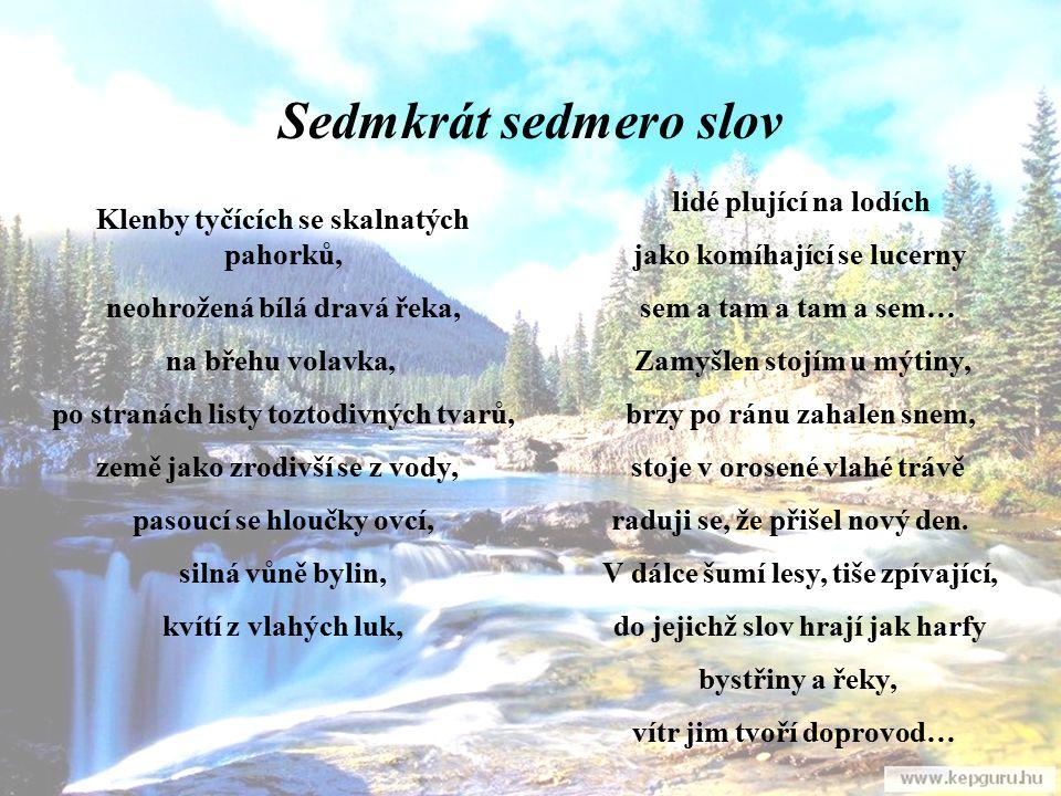 Sedmkrát sedmero slov jako komíhající se lucerny