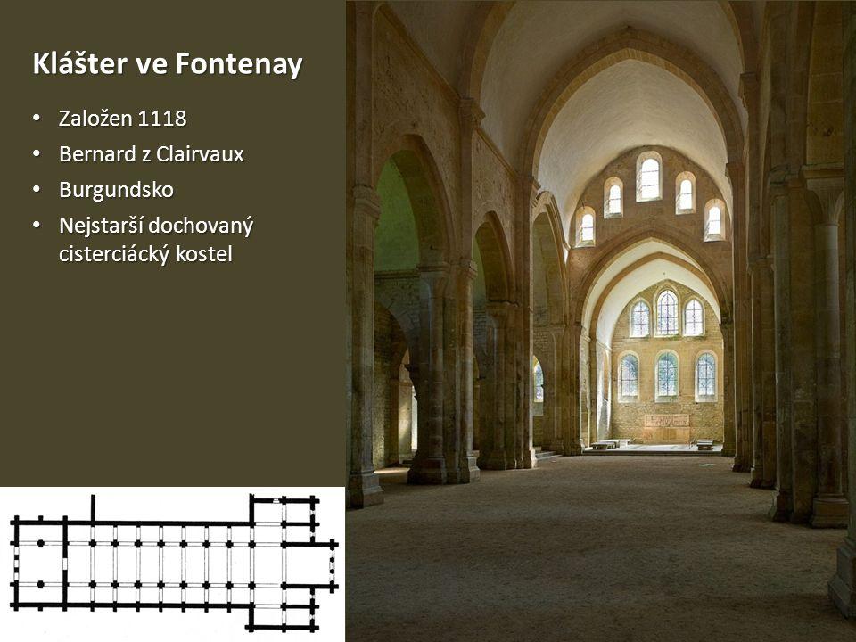 Klášter ve Fontenay Založen 1118 Bernard z Clairvaux Burgundsko
