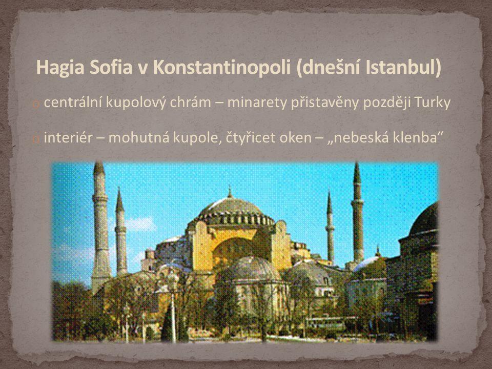 Hagia Sofia v Konstantinopoli (dnešní Istanbul)