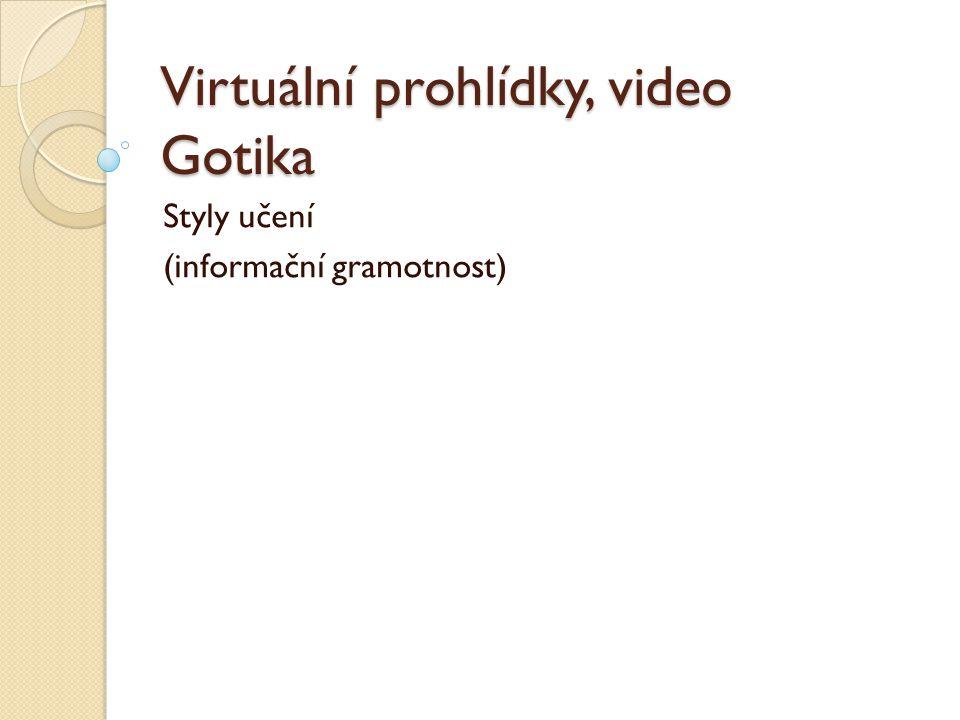 Virtuální prohlídky, video Gotika