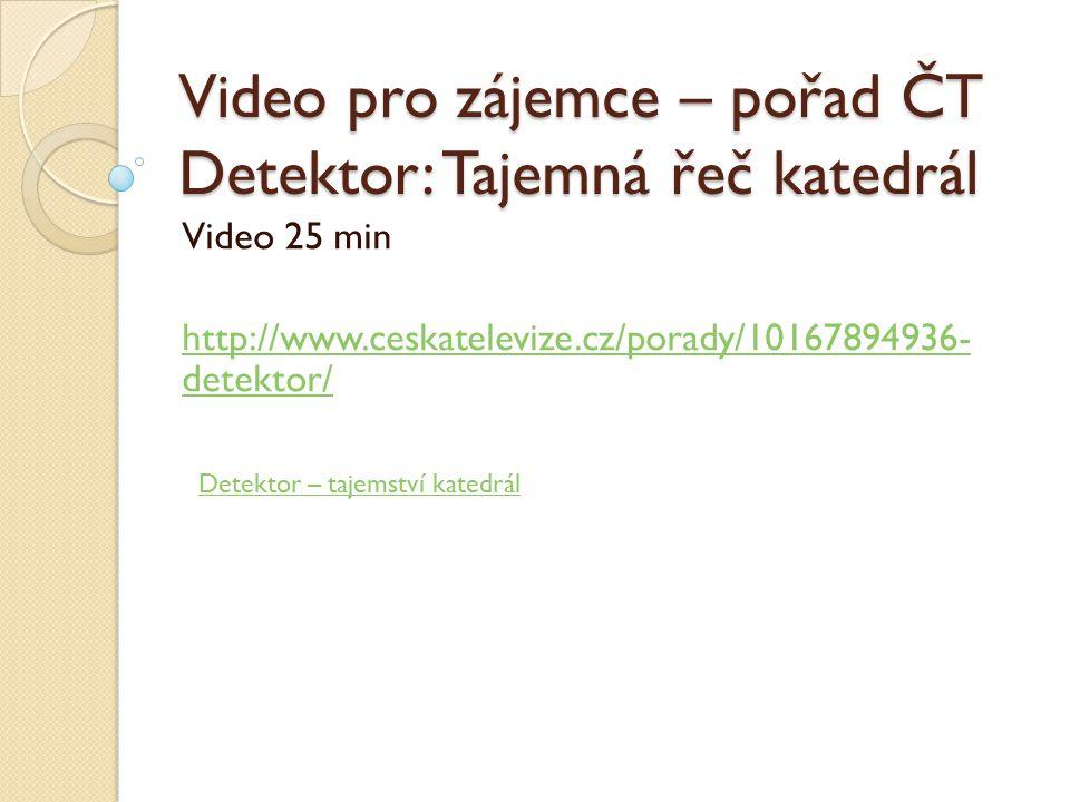 Video pro zájemce – pořad ČT Detektor: Tajemná řeč katedrál