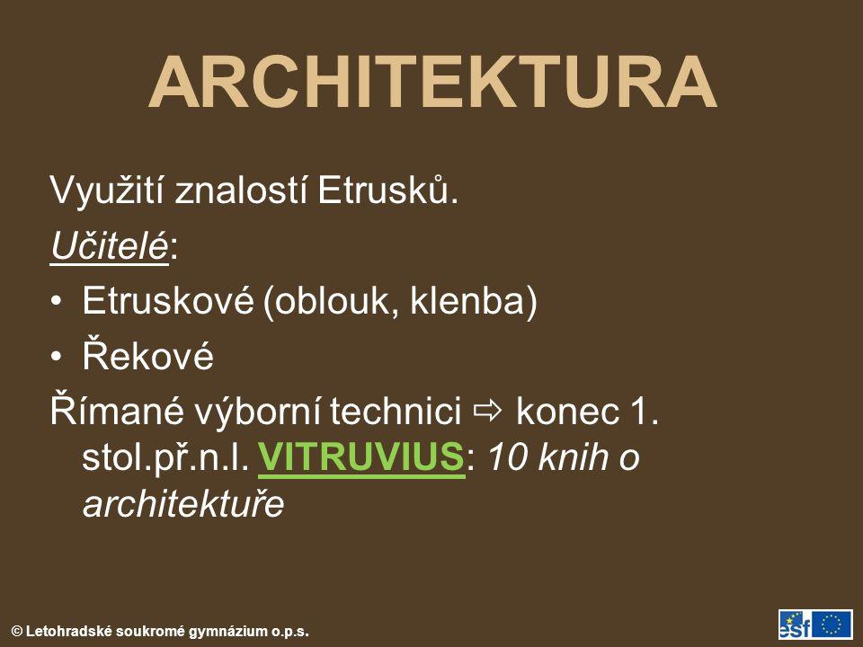 ARCHITEKTURA Využití znalostí Etrusků. Učitelé: