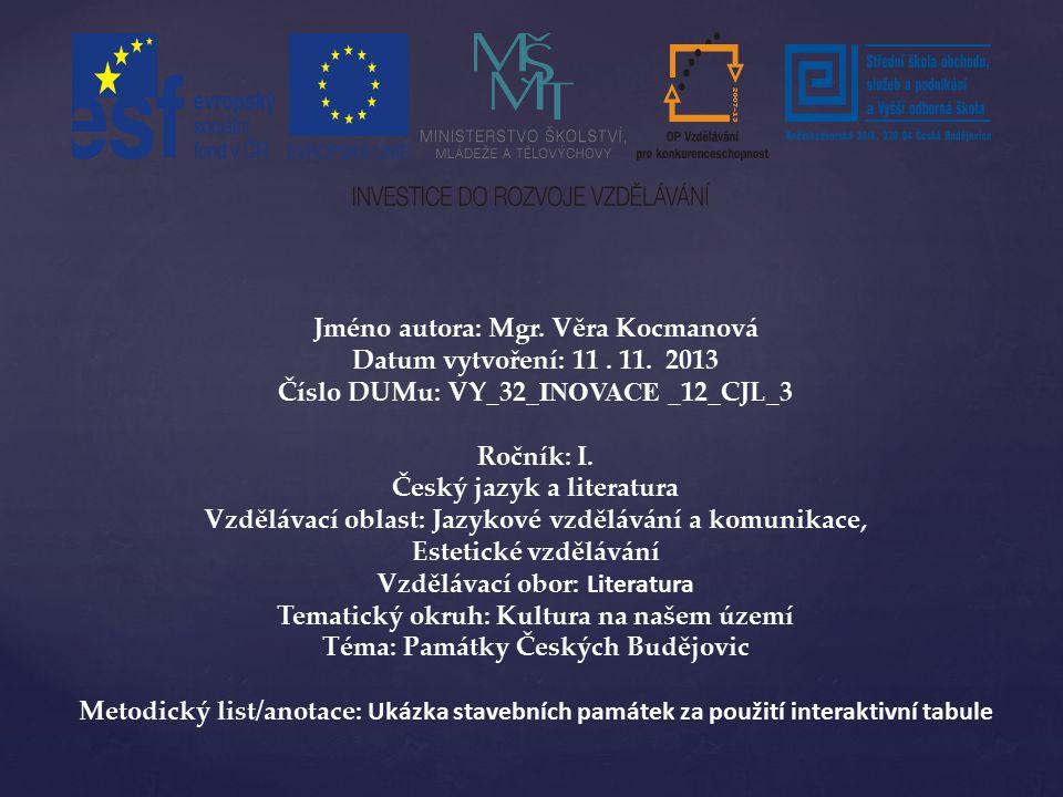 Jméno autora: Mgr. Věra Kocmanová Datum vytvoření: 11 . 11. 2013