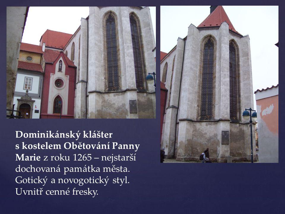Dominikánský klášter s kostelem Obětování Panny Marie z roku 1265 – nejstarší dochovaná památka města.