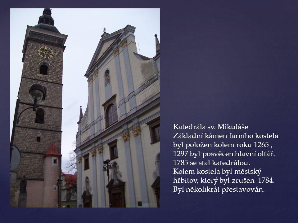 Katedrála sv. Mikuláše Základní kámen farního kostela byl položen kolem roku 1265 , 1297 byl posvěcen hlavní oltář.