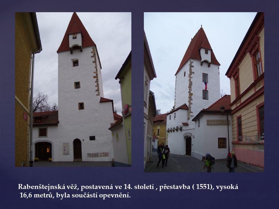 Rabenštejnská věž, postavená ve 14. století , přestavba ( 1551), vysoká