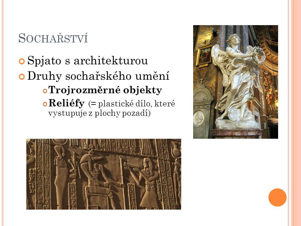 Sochařství Spjato s architekturou Druhy sochařského umění