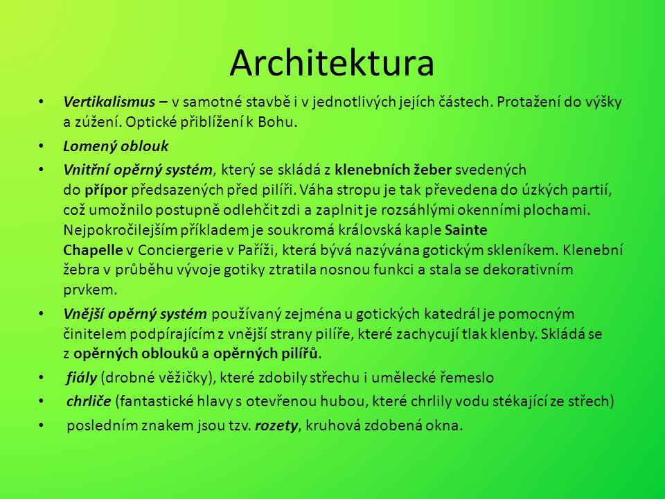 Architektura Vertikalismus – v samotné stavbě i v jednotlivých jejích částech. Protažení do výšky a zúžení. Optické přiblížení k Bohu.