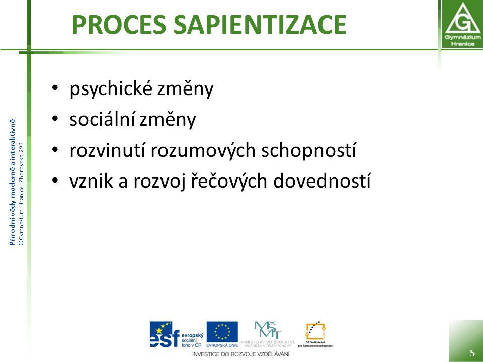 PROCES SAPIENTIZACE psychické změny sociální změny