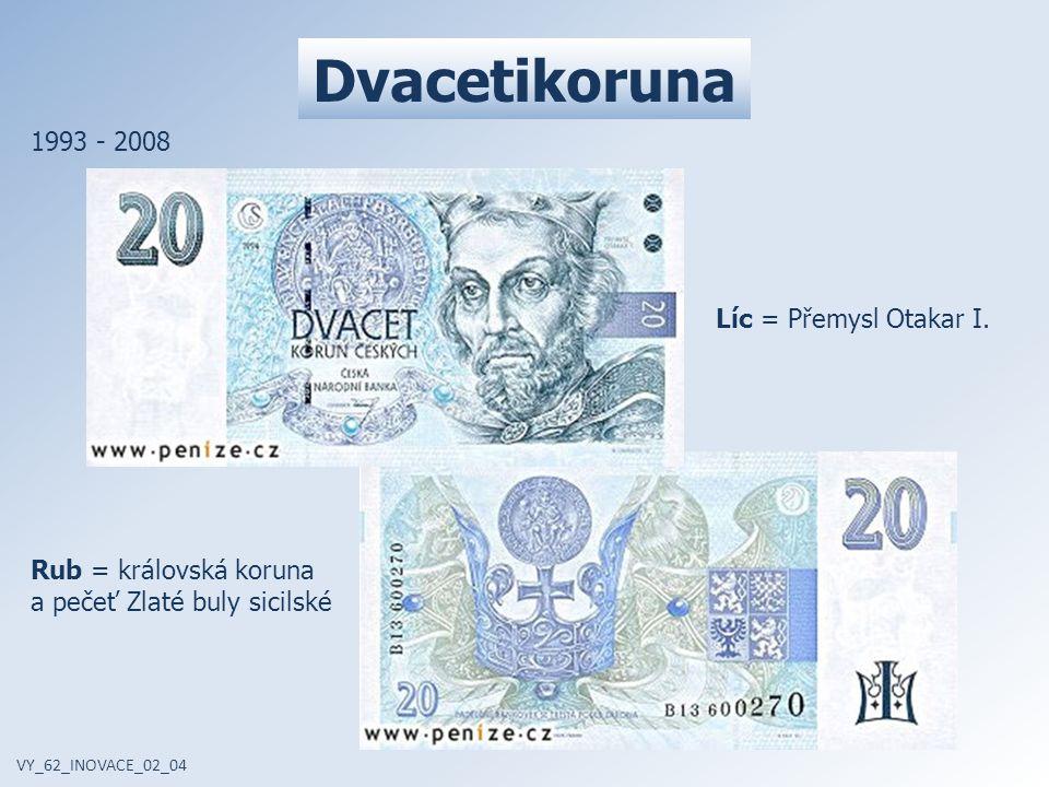 Dvacetikoruna 1993 - 2008 Líc = Přemysl Otakar I.
